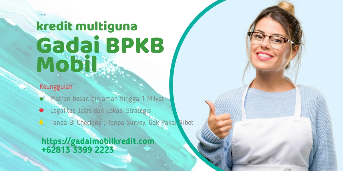 Gadai Bpkb Mobil Jakarta Pusat Kredit Multiguna 1 Hari Cair