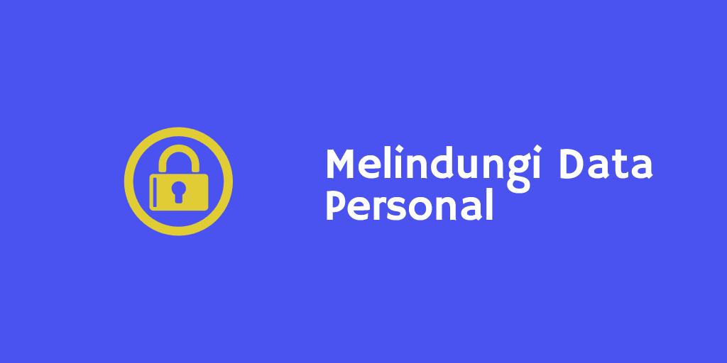 Melindungi Data Personal