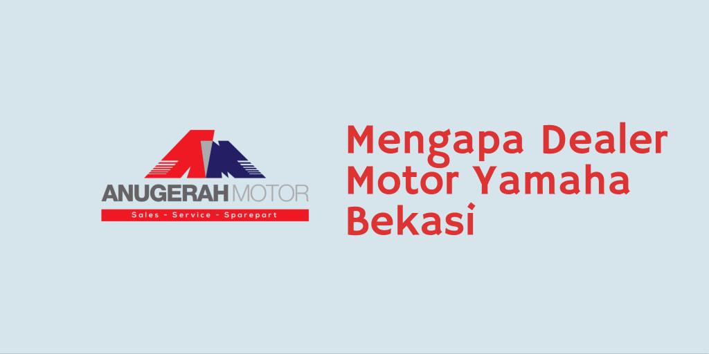 Mengapa Dealer Yamaha Motor Bekasi
