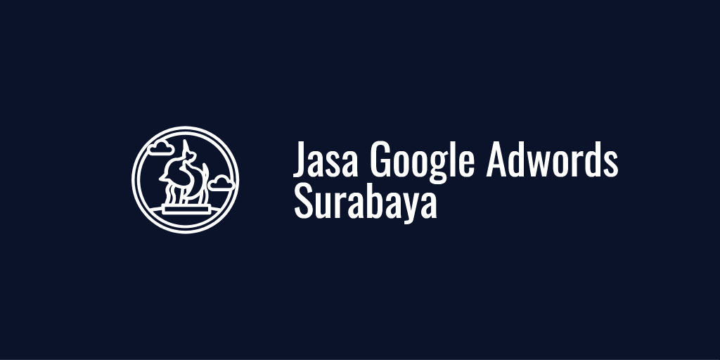 Jasa Google Adwords Surabaya